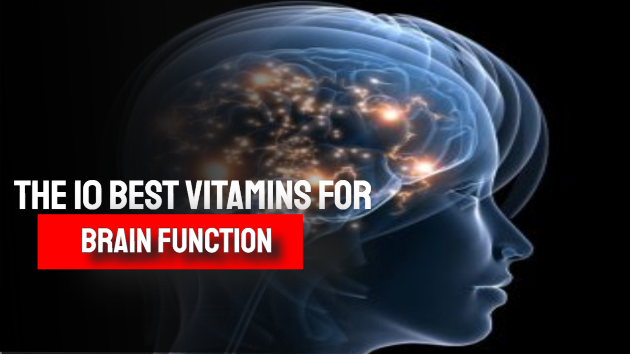 The 10 Best Vitamins for Brain Function, Remove Brain Fog & Increase Clarity