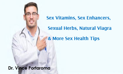 Sex Vitamins, Sex Enhancers, Sexual Herbs, Natural Viagra, More Sex Health Tips