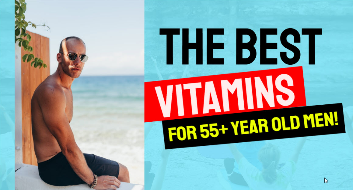 The 10 Best Multivitamins for 55 Year Old Men